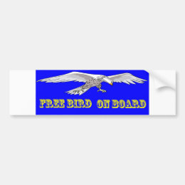 """Free Bird on Board"" Bumper Sticker"
