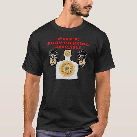 Free Body Piercing Available w/ Guns T-Shirt