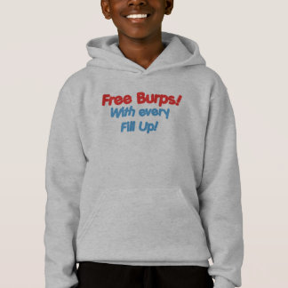 Free Burps with Every Fill Up Hoodie