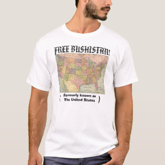 free Bushistan, formerly known asThe United States T-Shirt