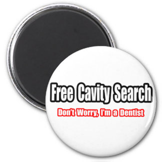 Free Cavity Search (Dentist Joke) Magnets