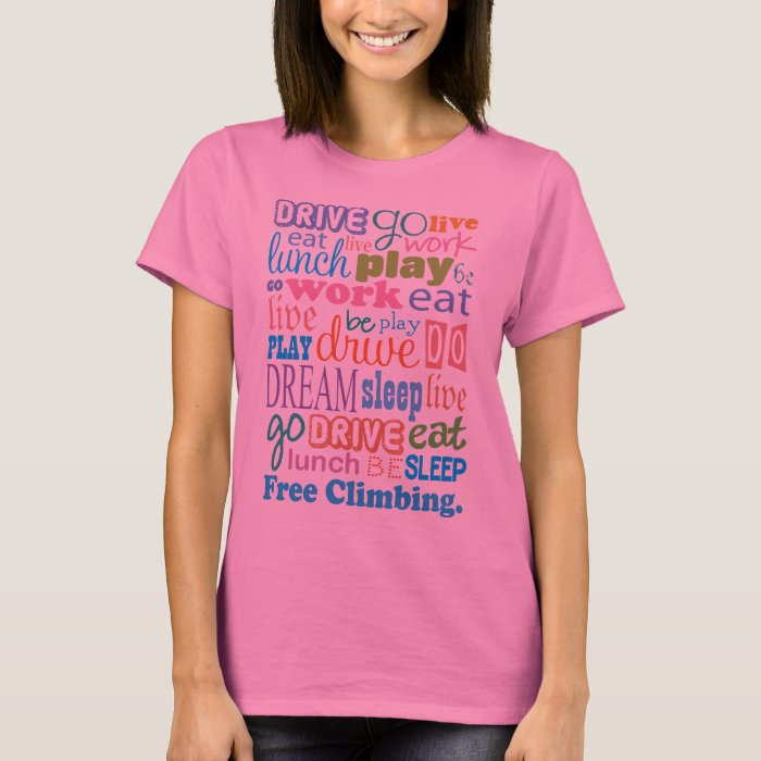 Free Climber Gift For Woman T-Shirt