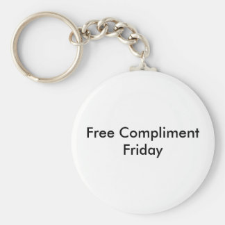 Free Compliment Friday Basic Round Button Keychain