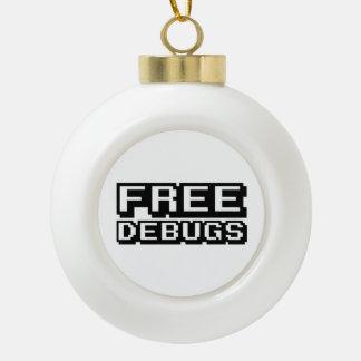 FREE DEBUGS CERAMIC BALL CHRISTMAS ORNAMENT