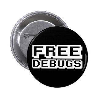 FREE DEBUGS PINBACK BUTTON