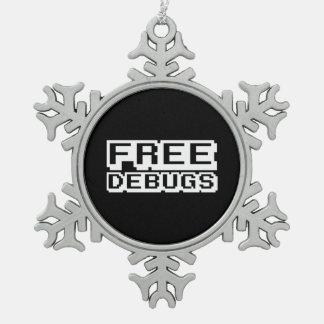 FREE DEBUGS SNOWFLAKE PEWTER CHRISTMAS ORNAMENT