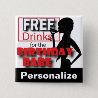 Free Drinks for the Birthday Babe   DIY Name Pinback Button