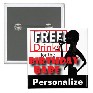 Free Drinks for the Birthday Babe | DIY Name Pinback Button
