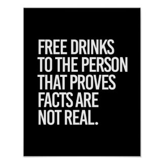 Free drinks to the person that proves facts are no poster