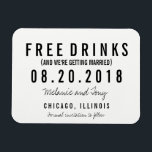 "Free Drinks Wedding Save the Date Magnets<br><div class=""desc"">Funny &quot;free drinks&quot; wedding save the date magnets in a black and white modern block and script design which reads &quot;Free drinks (and we&#39;re getting married)&quot;. Customize with your names,  wedding location and wedding date.</div>"