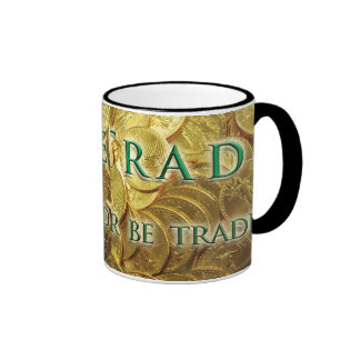 Free Enterprise Trade or Be Traded Mug