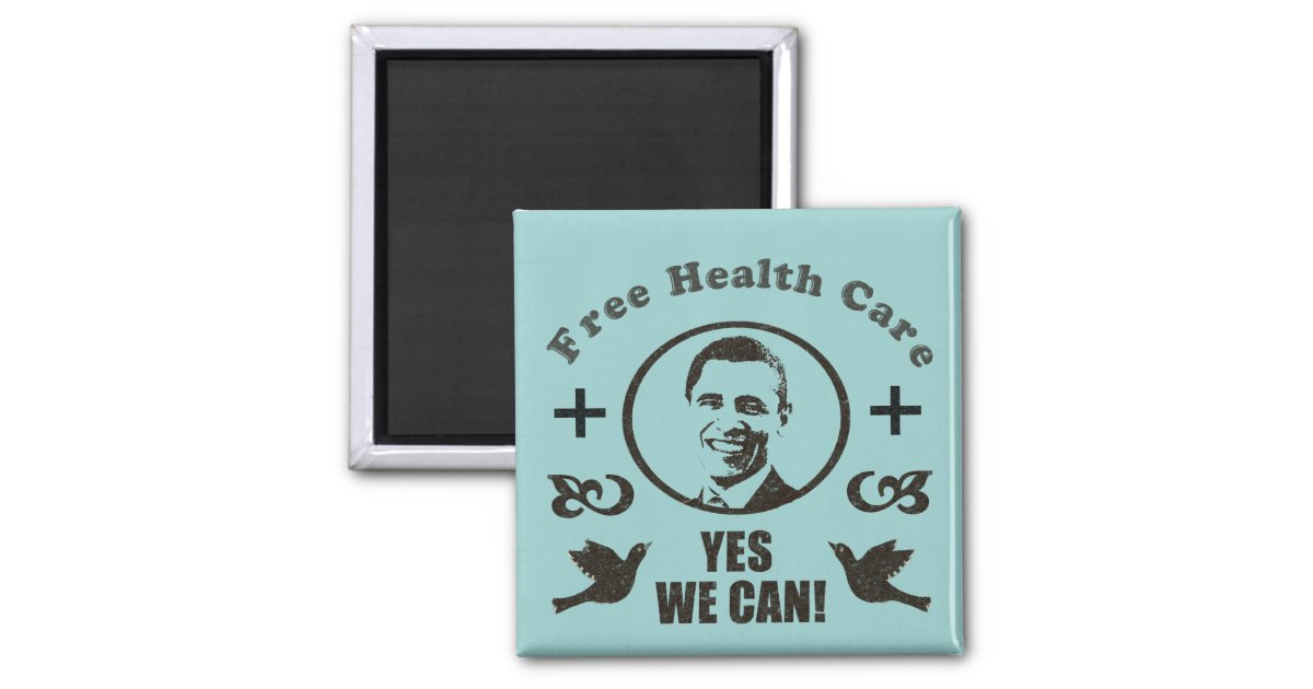 Free Health Care Yes We Can Obama 2 Inch Square Magnet ...