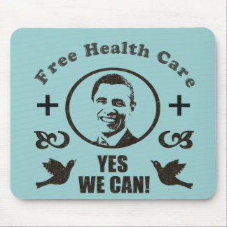 Free Health Care Yes We Can Obama Mouse Pad