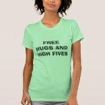 FREE HUGS AND HIGH FIVES TSHIRTS