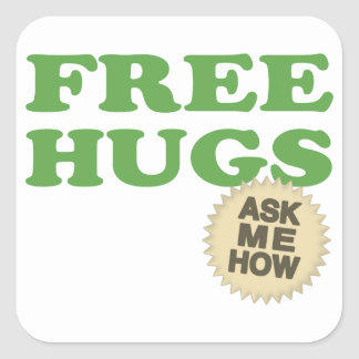Free Hugs. Ask Me How. Square Sticker