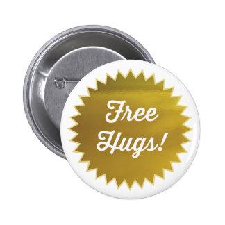 Free Hugs! Button Pin / Faux Gold Foil