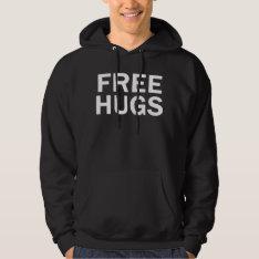 Free Hugs Hoodie Sweatshirt - Men's Official at Zazzle