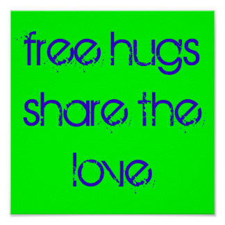 free hugs share the love poster