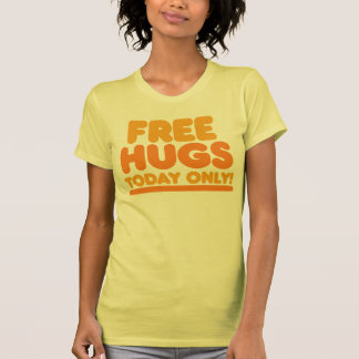 Free Hugs Today Only Tees