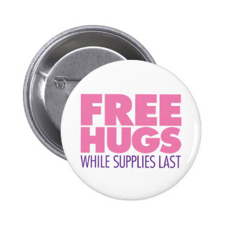 Free Hugs While Supplies Last Pink Pinback Buttons