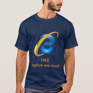 FREE iexplore.exe.local! T-Shirt