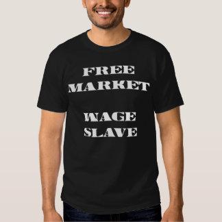 Free Market Wage Slave Tshirts