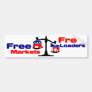 Free Markets: Free Loaders Bumper Stickers