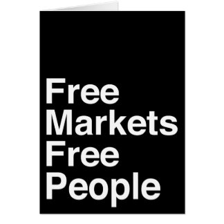 Free Markets Free People Greeting Card