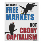 Free Markets Not Crony Capitalism Poster