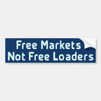 Free markets Not free loaders Bumper Sticker Car Bumper Sticker