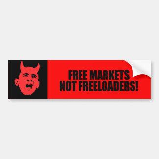FREE MARKETS NOT FREELOADERS BUMPER STICKER
