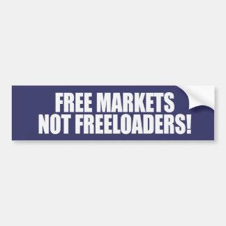 FREE MARKETS NOT FREELOADERS Bumpersticker Bumper Sticker