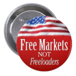 Free Markets... Not Freeloaders 3 Inch Round Button
