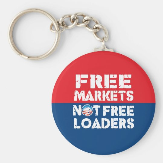 Free Markets - Not Freeloaders Keychain