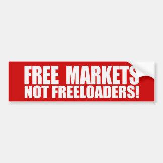 FREE MARKETS NOT FREELOADERS T Bumpersticker Bumper Sticker
