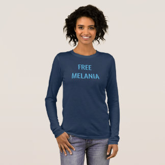 FREE MELANIA Personalized Long Sleeve T-Shirt