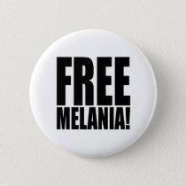 """""""FREE MELANIA!"""" PINBACK BUTTON"""