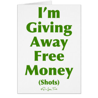 Free Money (Shots) Card