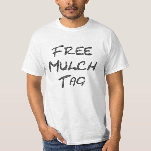 Free Mulch Tag Tee Shirts