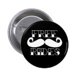 Free Mustache Rides Pinback Buttons