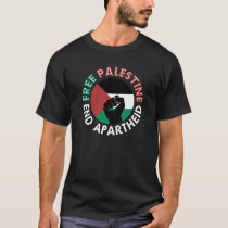 Free Palestine End Apartheid Flag Fist Black T-Shirt