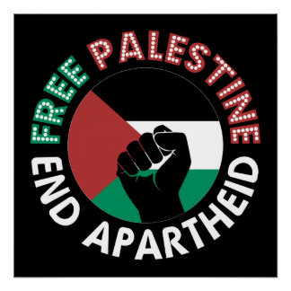 Free Palestine End Apartheid Raised Fist Poster