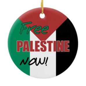 Free Palestine Now Palestinian Flag Ceramic Ornament