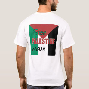 Free Palestine Now Palestinian Flag T-Shirt