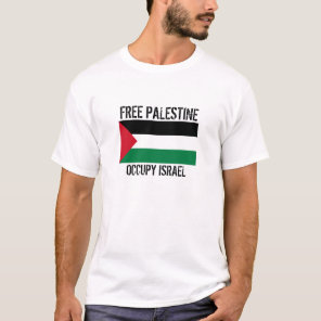 FREE PALESTINE OCCUPY ISRAEL T-Shirt