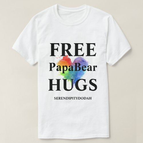 Free PapaBear Hugs Big  Bold T Shirt