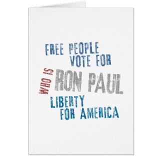 Free people vote for Ron Paul Greeting Card