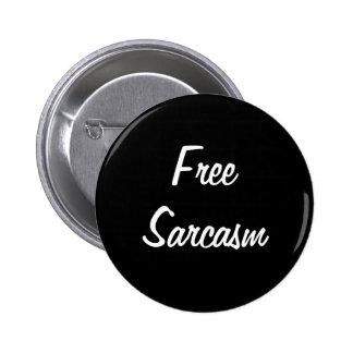 Free Sarcasm Pinback Button