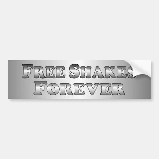 Free Shakes Forever - Basic Bumper Stickers