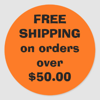 FREE SHIPPING on orders over $50.00 Classic Round Sticker